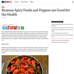 Reasons Spicy Foods And Peppers Are Good For The Health