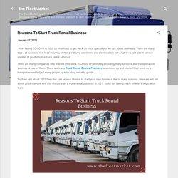 Reasons To Start Truck Rental Business