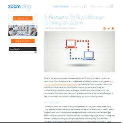 5 Reasons To Start Screen Sharing on Zoom - Zoom Blog