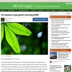 10 reasons to go green starting NOW