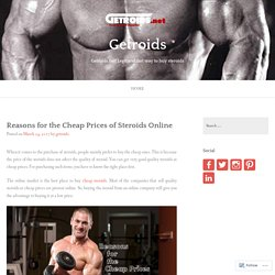 Reasons for the Cheap Prices of Steroids Online – Getroids