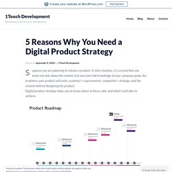 5 Reasons Why You Need a Digital Product Strategy – 1Touch Development