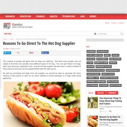 Reasons To Go Direct To The Hot Dog Supplier