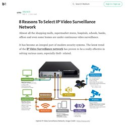 8 Reasons To Select IP Video Surveillance Network