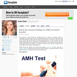 Know the reasons of taking an AMH test and its benefits by Kate Steel