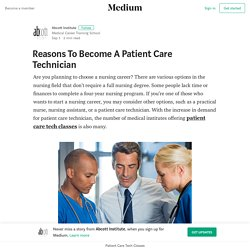 Reasons To Become A Patient Care Technician – Abcott Institute