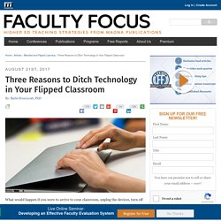 Three Reasons to Ditch Technology in Your Flipped Classroom