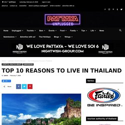 Top 10 Reasons To Live In Thailand - Pattaya Unplugged