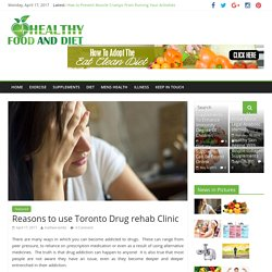 Reasons to use Toronto Drug rehab Clinic - Healthy Food And Diet