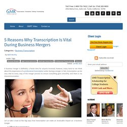 5 Reasons Why Transcription Is Vital During Business Mergers