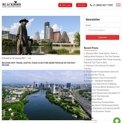 Reasons Why Travel Austin, Texas Is Getting More Popular In The Past Decade.