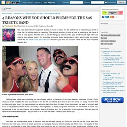 4 REASONS WHY YOU SHOULD PLUMP FOR THE 80S TRIBUTE BAND by Flashpants Band