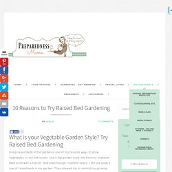 10 Reasons to Try Raised Bed Gardening