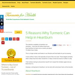 5 Reasons Why Turmeric Can Help in Heartburn