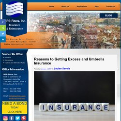 Reasons to Getting Excess and Umbrella Insurance