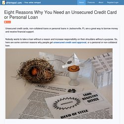 Eight Reasons Why You Need an Unsecured Credit Card or Personal Loan