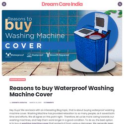 Reasons to buy Waterproof Washing Machine Cover- Things to know!