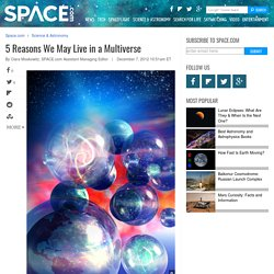 Top 5 Reasons We Might Live in a Multiverse
