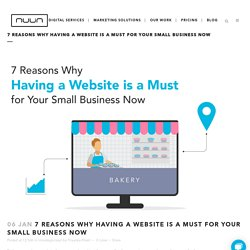 7 Reasons Why Having a Website is a Must for Your Small Business Now
