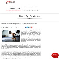 Some Reasons Why Weightlifting is Good For Women's Health, Fitness Tips For Women at fitking