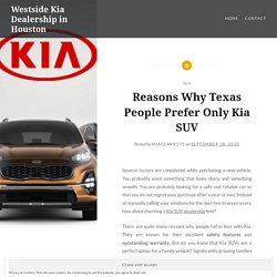 Why Texas People Prefer Only Kia SUV
