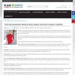 Top Six Reasons which will make you buy plain t-shirts