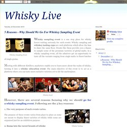 5 Reasons - Why Should We Go For Whiskey Sampling Event