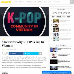 8 Reasons Why KPOP Is Big In Vietnam