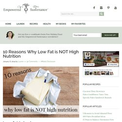 10 Reasons Why Low Fat is NOT High Nutrition