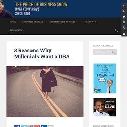 3 Reasons Why Millenials Want a DBA