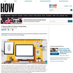 5 Reasons Why You Need a Design Blog