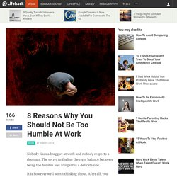 8 Reasons Why You Should Not Be Too Humble At Work