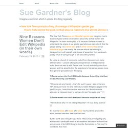 Nine Reasons Women Don't Edit Wikipedia (in their own words) « Sue Gardner's Blog