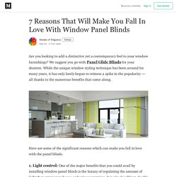 7 Reasons That Will Make You Fall In Love With Window Panel Blinds