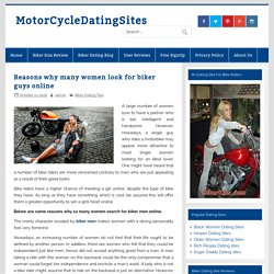 Reasons why many women look for biker guys online