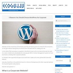 5 Reasons You Should Choose WordPress for Corporate