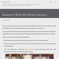 Reasons to Work with Divorce Attorneys