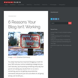 6 Reasons Your Blog Isn't Working