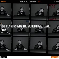 Five reasons why the world loved David Bowie