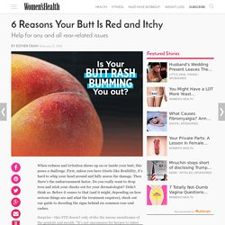 6 Reasons Your Butt Is Red and Itchy
