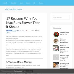 17 Reasons Why Your Mac Runs Slower Than it Should | ChrisWrites