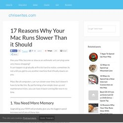 17 Reasons Why Your Mac Runs Slower Than it Should
