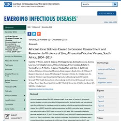 CDC EID - DEC 2016 - Au sommaire: African Horse Sickness Caused by Genome Reassortment and Reversion to Virulence of Live, Attenuated Vaccine Viruses, South Africa, 2004–2014