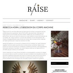 L'OBSESSION DU CORPS-MACHINE - Raise Magazine