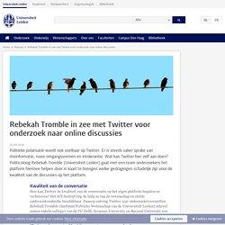 Uni Leiden: - Rebekah Tromble in zee met Twitter voor onderzoek naar online discussies