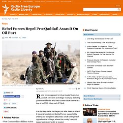 U.S. Warships Head For Libya As Qaddafi Forces Step Up Attacks - Radio Free Europe / Radio Liberty © 2011