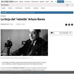 La forja del 'rebelde' Arturo Barea