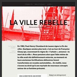 La ville rebelle - Démocratiser le projet urbain