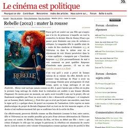 Rebelle (2012) : mater la rousse