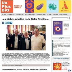 Les friches rebelles de la Safer Occitanie « Un Plus Bio, premier réseau national des cantines bio et rebelles